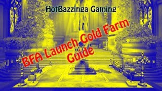 WoW gold farm guide for BFA launch!