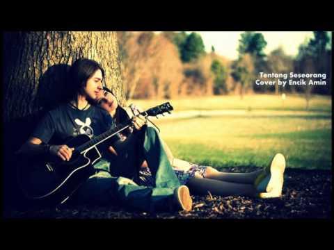 Tentang Seseorang Acoustic Cover