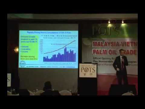 POTS Vietnam 2013: Global Oils & Fats - A Forecast on Demand & Consumption by Mr. Thomas Mielke