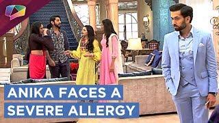 Anika Faces A Severe Allergy Keeps Sneezing | Ishqbaaaz | Star Plus
