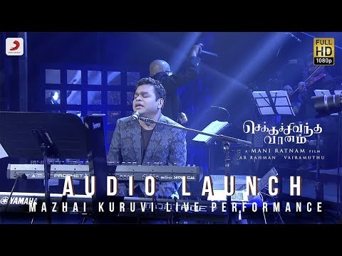 Chekka Chivantha Vaanam - A.R. Rahman Performing Mazhai Kuruvi Live  (Audio Launch) | Mani Ratnam