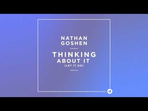 Nathan Goshen Thinking About It (Let It Go) music videos 2016