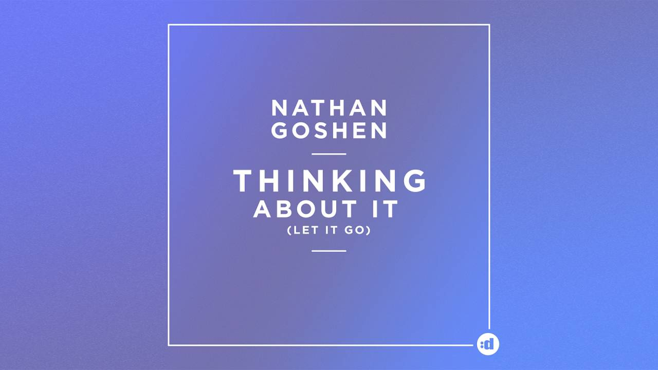 Nathan Goshen - Thinking About It (Let It Go) [Cover Art]