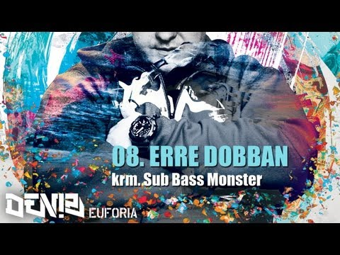 DENIZ - ERRE DOBBAN Krm. Sub Bass Monster (EUFÓRIA 2012)