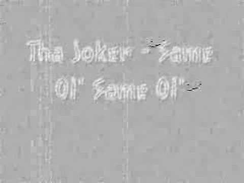 Tha Joker - Same Ol' Same Ol' video