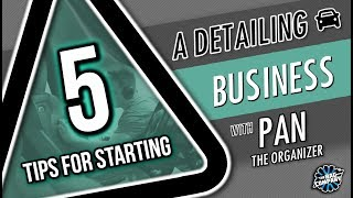 5 Tips for Starting A Successful Detailing Business - ft Pan The Organizer