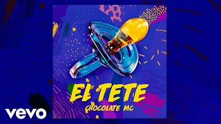 Chocolate Mc El Tete Audio