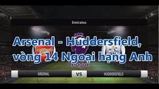 Arsenal - Huddersfield,  vòng 14 Ngoại hạng Anh