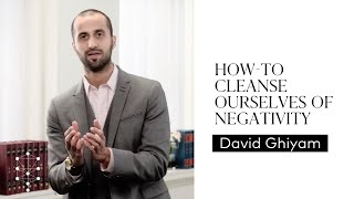 How to Cleanse Ourselves of Negativity