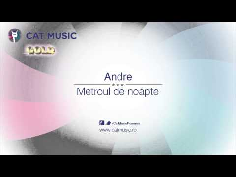 Andre - Metroul De Noapte