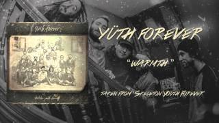 YÜTH FOREVER - Warmth (audio)