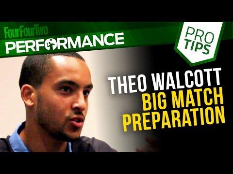 Theo Walcott: Big match preparation