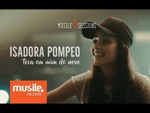 Isadora Pompeo - Toca em Mim de Novo (Live Session)