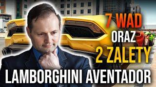 2 pros and 7 cons of Lamborgini Aventador