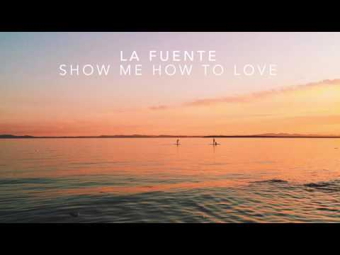 La Fuente - Show Me How To Love (Extended Mix)