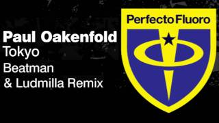 Paul Oakenfold Video - Paul Oakenfold - Tokyo (Beatman & Ludmilla Remix)