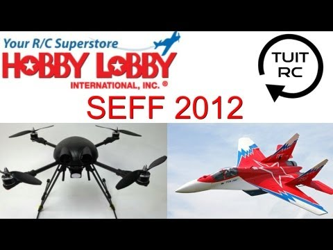 Hobby Lobby At SEFF 2012 with Quad Copters. The SebArt Mig-29 and More