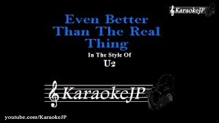 Even Better Than The Real Thing (Karaoke) - U2