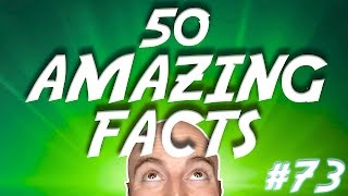 50 AMAZING Facts to Blow Your Mind! #73