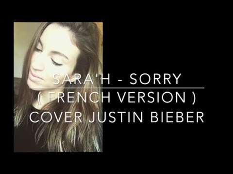 SORRY ( FRENCH VERSION ) JUSTIN BIEBER ( SARA'H COVER )