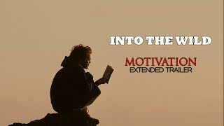 """Into The Wild """"Motivation"""" Extended Trailer"""