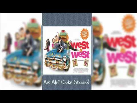 Aik Alif (Coke Studio) - West is West (Complete Songs) - Bollywood...