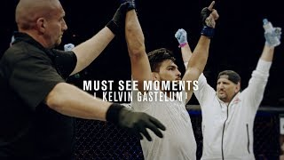Must See Moments: Kelvin Gastelum