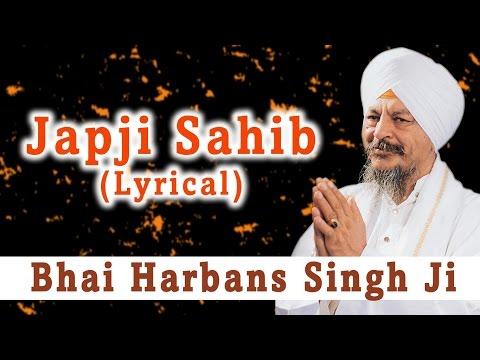 Bhai Harbans Singh Ji - Japji Sahib - Lyrical Shabad