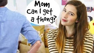 How To Ask Your Mom For a THONG!!!