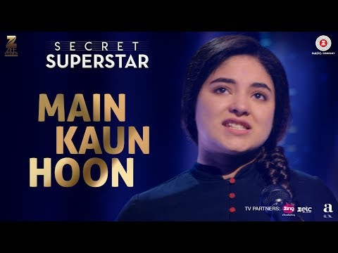 Main Kaun Hoon - Secret Superstar | Zaira Wasim | Aamir Khan | Amit Trivedi | Kausar Munir | Meghna thumbnail