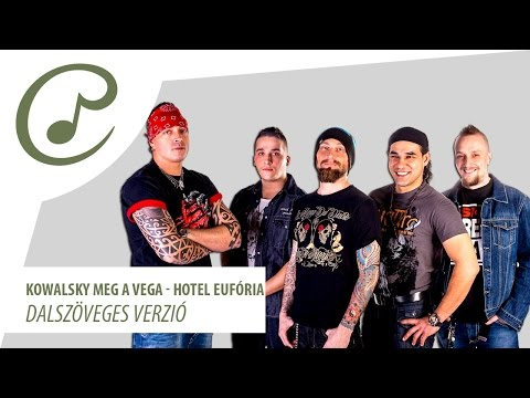 Kowalsky Meg A Vega - Hotel Eufória (dalszöveg - Lyrics Video)