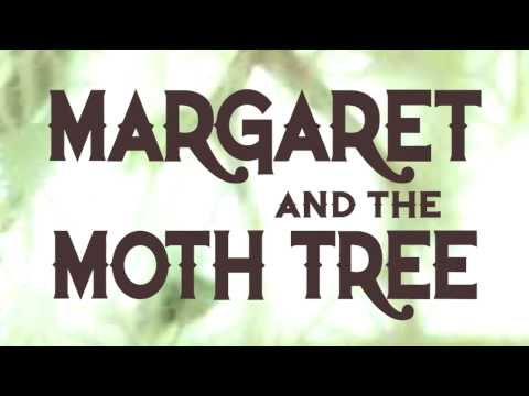 Margaret and the Moth Tree