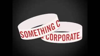 Watch Something Corporate When It Goes Down video