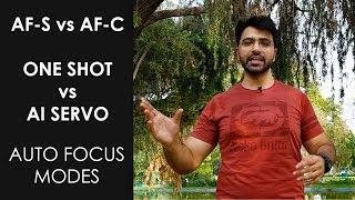 AF-S vs AF-C / ONE SHOT vs AI SERVO Auto Focus Modes