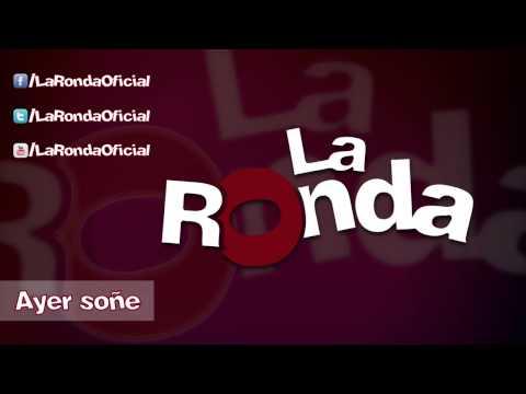 7. Ayer soñe - La Ronda