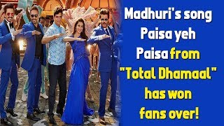 Madhuri 39 S Song Paisa Yeh Paisa From Total Dhamaal Has Won Fans Over Ajay Davgan Anil Kapoor