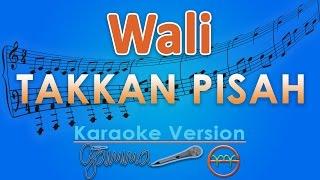 Wali - Takkan Pisah Karaoke Tanpa Vokal By G