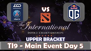LGD vs OG | The International 2019 | Dota 2 TI9 LIVE | Upper Bracket Final | Main Event Day 5