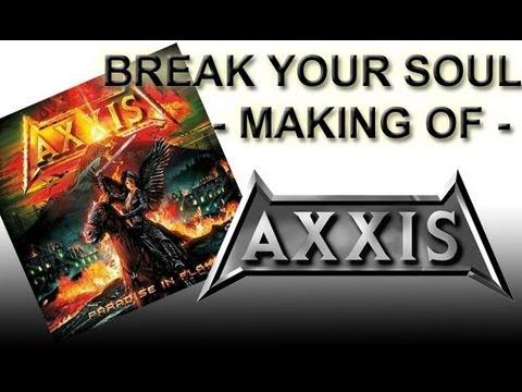 Axxis - Break Your Soul