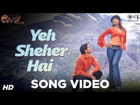 Yeh Sheher Hai - Raaz | Bipasha & Dino Morea | Suzzan, Jolly Mukherjee & Bali Brahmbhatt video