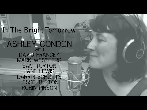 Ashley Condon - In The Bright Tomorrow