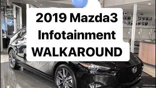 2019 Mazda3 Infotainment WALKAROUND