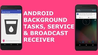 ANDROID BACKGROUND TASKS, SERVICE AND BROADCAST RECEIVER PT 1