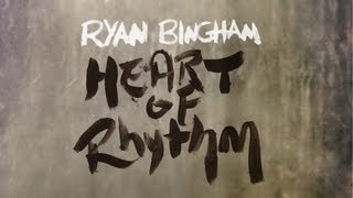 Watch Ryan Bingham Heart Of Rhythm video