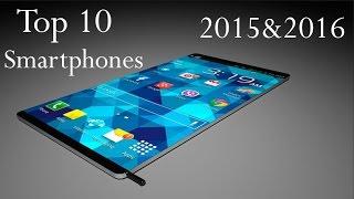 Top 10 Smartphones 2015 & 2016 New Future Coming