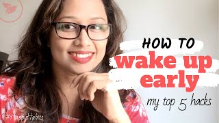 How To Wake Up Early | My top 5 hacks