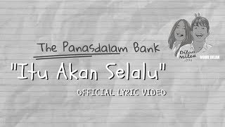 Download lagu The PanasDalam Bank (Remastered 2018) - Itu Akan Selalu ( Lyric Video)