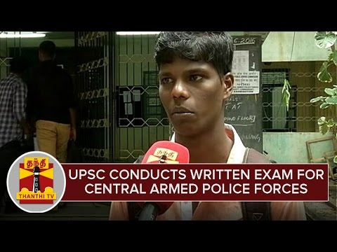 UPSC conducts Written exam for Central Armed Police forces | Thanthi TV
