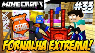 Minecraft A SERIE 2 - A FORNALHA EXTREMA E ENDER DRAGON!! #33