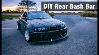 DIY Rear Bash Bar   E46 M3